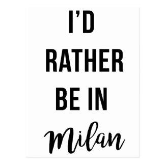 Eu preferencialmente estaria em Milão Cartão Postal