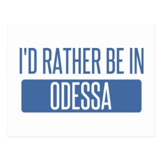 Eu preferencialmente estaria em Odessa Cartão Postal