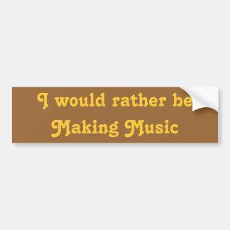Eu preferencialmente estaria fazendo a música adesivo para carro