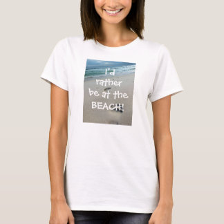 Eu preferencialmente estaria na PRAIA - o t-shirt