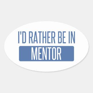 Eu preferencialmente estaria no mentor adesivo oval