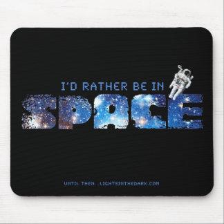 Eu preferencialmente estaria no mousepad do espaço