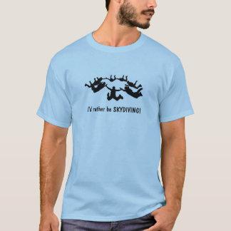 Eu preferencialmente seria SKYDIVING! T-shirt