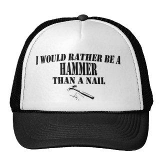 Eu preferencialmente seria um martelo boné