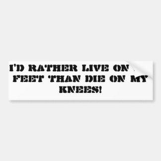 """""""Eu preferencialmente viva em meus pés do que para Adesivo De Para-choque"""