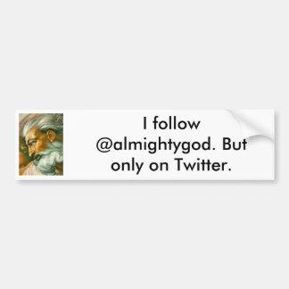 Eu sigo o @almightygod. Mas somente no Twitter. Adesivo Para Carro