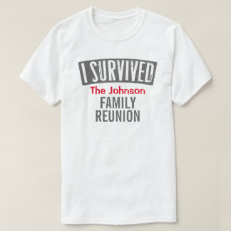 Eu sobrevivi - reunião de família - personalizo-a t-shirts