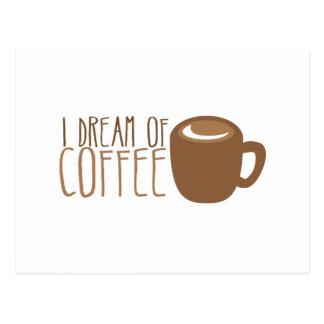 Eu sonho do café cartão postal