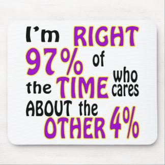Eu sou 97% direito do tempo que se importa aproxim mouse pad