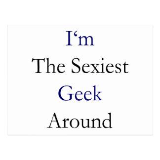 """Eu sou o geek o mais """"sexy"""" ao redor cartão postal"""