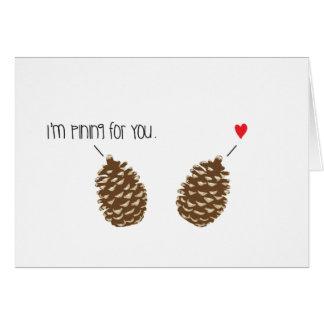 Eu sou Pining para você *Love* Cartão Comemorativo