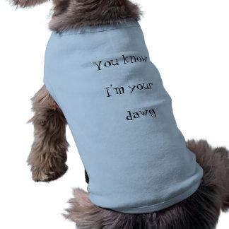 Eu sou seu cachorrinho do dawg marcado camisola de camisa sem mangas para cachorro