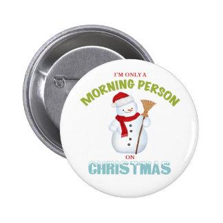 Eu sou somente uma pessoa da manhã no botão do botons