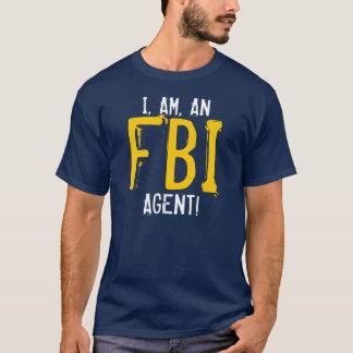 EU, SOU, UM AGENTE DO FBI! T-SHIRTS