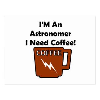 Eu sou um astrónomo, mim preciso o café! cartão postal