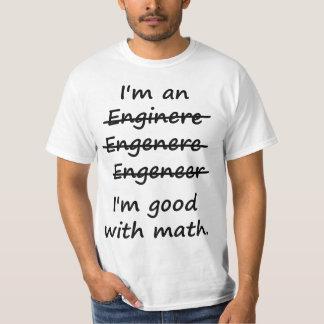 Eu sou um engenheiro que eu sou bom na matemática camiseta