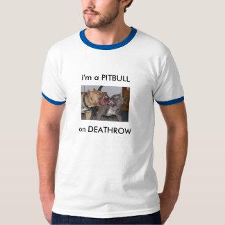 Eu sou um PITBULL, no DEATHROW T-shirt