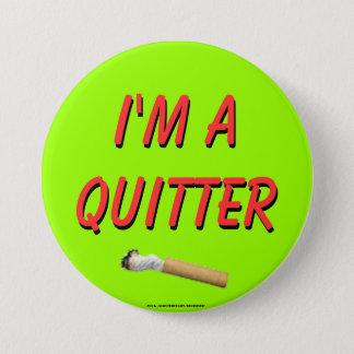 Eu sou um Quitter Bóton Redondo 7.62cm
