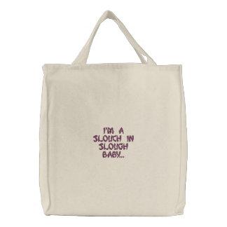 """""""Eu sou um slouch no bebê de Slough…"""" saco de Bolsa"""