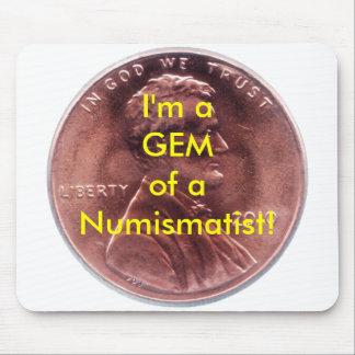 Eu sou uma GEMA de um Numismatist! Moeda de um cen Mouse Pad