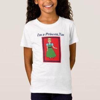Eu sou uma princesa demasiado! camisetas
