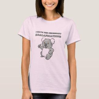 Eu tenho o Koalafications necessário Tshirts