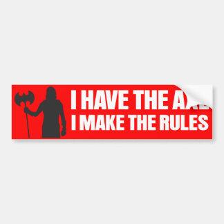 Eu tenho o machado, mim faço as regras adesivo para carro