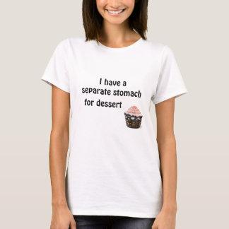 Eu tenho um estômago separado para a sobremesa camiseta