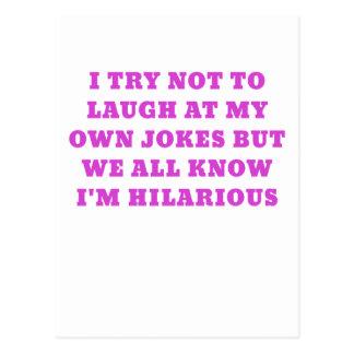 Eu tento não rir de minhas próprias piadas mas nós cartão postal