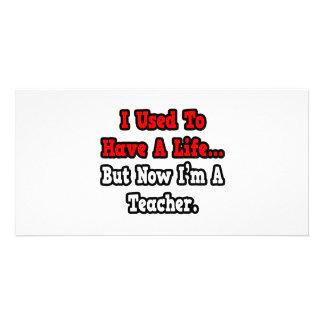 Eu usei-me para ter um professor da vida… cartoes com fotos personalizados
