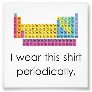 Eu visto esta camisa periòdicamente impressão de foto