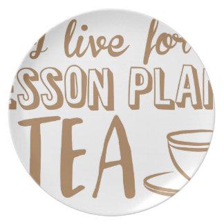 eu vivo para planos de aula e chá louça de jantar