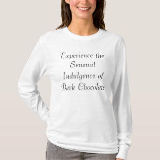 Experimente a indulgência sensual de Choco escuro… Camiseta