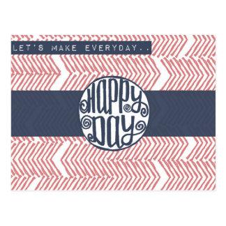 Faça a cada dia o dia feliz cartão postal
