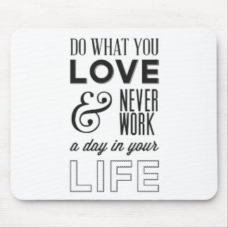 Faça o que você ama citações inspiradores Mousepad