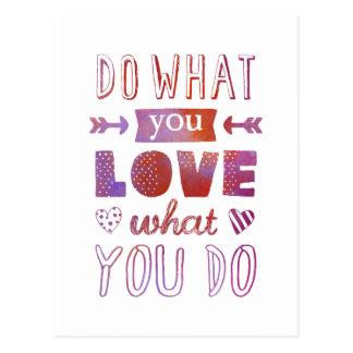 """""""Faça o que você AMA o que você faz"""" inspirado Cartão Postal"""
