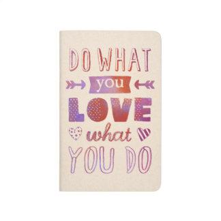"""""""Faça o que você AMA o que você faz"""" inspirado Diário"""