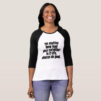 Faça sempre bom camiseta