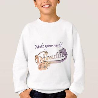 Faça seu paraíso do mundo tshirt