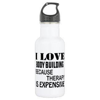 Garrafa D'água Eu amo o body building porque a terapia é cara