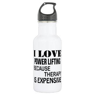 Garrafa Eu amo o poder que levanta porque a terapia é cara