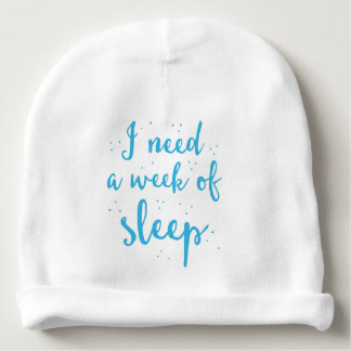 Gorro Para Bebê eu preciso uma semana do sono