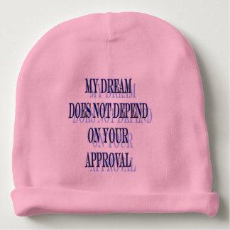 Gorro Para Bebê Meu sonho não depende de sua aprovação