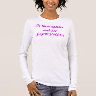 """Há uma outra palavra para o """"SINÓNIMO""""? Camiseta"""