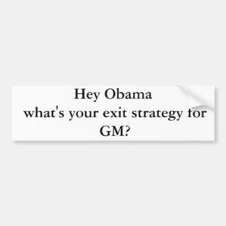 Hey Obama o que é sua estratégia de saída para o G Adesivo Para Carro