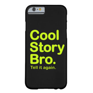 História legal Bro. Capa Barely There Para iPhone 6