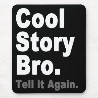 História legal Bro. Diga-o outra vez. Internet Mouse Pad