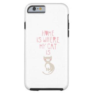 """""""Home é onde meu gato está """" Capa Para iPhone 6 Tough"""