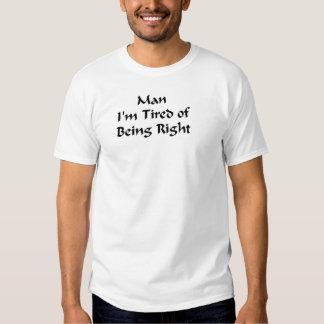 Homem eu sou cansado de ser direito t-shirts