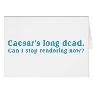 Hora de parar de render a Caesar Cartão